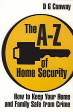 D.G. Conway The A-Z of Home Security: How to Keep Your Home and Family Safe from
