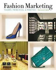 Fashion Marketing: Theory, Principles & Practice by Bickle, Marianne