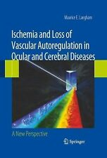Ischemia and Loss of Vascular Autoregulation in Ocular and Cerebral Diseases...