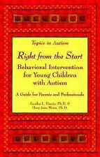 Right from the Start : Behavioral Intervention for Young Children with Autism by