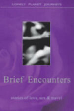 Brief Encounters: Stories of Love, Sex and Travel (Lonely Planet Journeys),