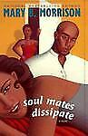 Soulmates Dissipate, Morrison, Mary B., Good Condition, Book