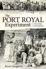 NEW - The Port Royal Experiment: A Case Study in Development