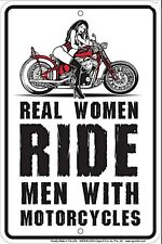 Real Women Ride Men With Motorcycles funny metal sign    (ga)