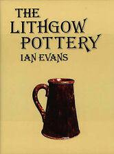 The Lithgow Pottery by Ian Evans (Hardback)