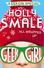 All Wrapped Up (Geek Girl Special, Book 1), Smale, Holly, New Book