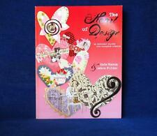 The Heart of Design - An Emotional Journey into Scrapbook Creation Book Signed