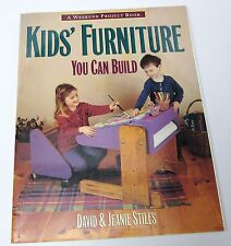 Kids' Furniture You Can Build: Weekend Project by David & Jeanie Stiles 1994, PB