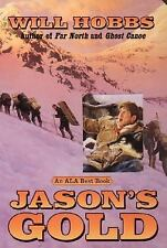 Jason's Gold by Will Hobbs and William Hobbs (2000, Paperback)