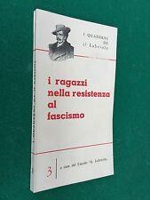 QUADERNI DE IL LABRIOLA - I RAGAZZI NELLA RESISTENZA AL FASCISMO (1964) Libro