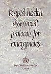 Rapid Health Assessment Protocols for Emergencies by World Health...