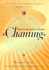 Chanting : Discovering Spirit in Sound by Kathleen A. Brehony and Robert H....