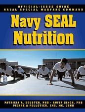 The Navy SEAL Nutrition Guide by Pierre A. Pelletier, Anita Singh and...