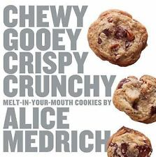 Chewy Gooey Crispy Crunchy Melt-in-Your-Mouth Cookies by Alice Medrich by Alice