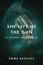 She Left Me the Gun: My Mother's Life Before Me-ExLibrary