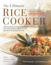 The Ultimate Rice Cooker Cookbook : 250 No-Fail Recipes for Pilafs, Risottos, Po