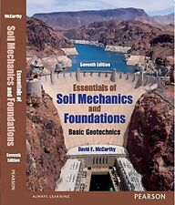 Essentials of Soil Mechanics and Foundations : Basic Geotechnics by David F. ...