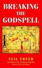 Breaking the Godspell (Future Is Now Series) by Neil Freer; Zecharia Sitchin [I