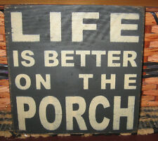 PRIMITIVE  COUNTRY LIFE IS BETTER ON THE PORCH SMALL SQ SIGN