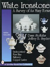White Ironstone Pottery - Flow Blue Mulberry Copper Lustre Etc. / Book + Values