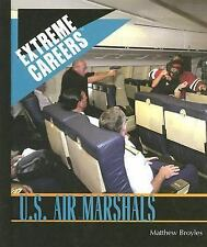 U.s. Air Marshals (Extreme Careers: Set 5)-ExLibrary