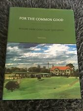 ERWIN HUBER, FOR THE COMMON GOOD. MOORE PARK GOLF CLUB 094985381X
