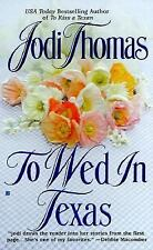 To Wed in Texas by Jodi Thomas (2000, PB) Combined ship 25¢ each add'l book