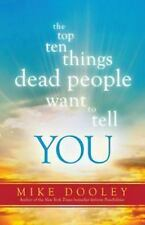 The Top Ten Things Dead People Want to Tell YOU by Mike Dooley (2016, Paperback)