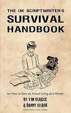 The UK Scriptwriters Survival Handbook : Or How to Earn an Actual Living As a...