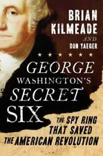 George Washington's Secret Six : The Spy Ring That Saved the American...