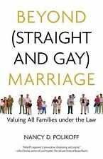 Beyond Straight and Gay Marriage: Valuing All Families under the Law Queer Id