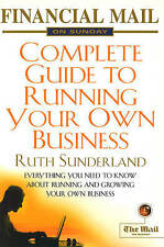 """Financial Mail on Sunday"" Guide to Running Your Own Business: Everything You Ne"