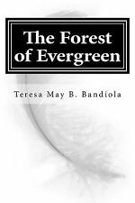 The Forest of Evergreen by Teresa May Bandiola (2014, Paperback)