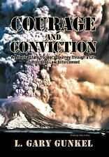 Courage and Conviction : An Alaska State Trooper's Journey Through a Life of...