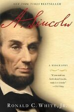 A. Lincoln : A Biography by Ronald C., Jr. White (2010, Paperback)