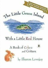 The Little Green Island with a Little Red House : A Book of Colors and...