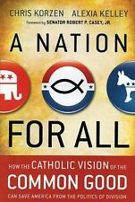 A Nation for All: How the Catholic Vision of the Common Good Can Save America fr