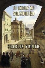 El Pintor de Salzburgo by Charles Nodier (2014, Paperback)