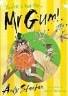 You're a Bad Man, Mr. Gum! Andy Stanton Very Good Book