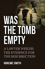Was the Tomb Empty? : A Lawyer Weighs the Evidence for the Resurrection by...