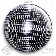 "DISCO MIRRORBALL Mirror Glitter Ball 70s Men's Women's FANCY DRESS 25mm 1"" Badge"