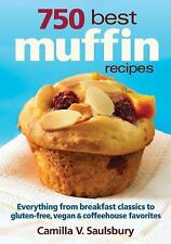 750 Best Muffin Recipes: Everything from breakfast classics to gluten-free, vega