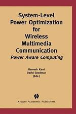 System-Level Power Optimization for Wireless Multimedia Communication: Power Awa