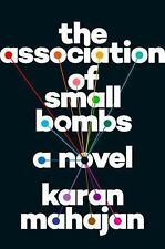 THE ASSOCIATION OF SMALL BOMBS by Karan Mahajan Hardcover  FREE SHIPPING