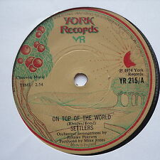 "SETTLERS - On Top Of The World - Excellent Condition 7"" Single York YR 215"
