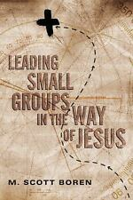 Leading Small Groups in the Way of Jesus by M. Scott Boren Paperback Book (Engli