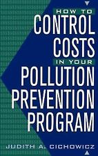 How to Control Costs in Your Pollution Prevention Program by Judith A....