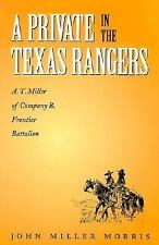 A Private in the Texas Rangers: A.T. Miller of Company B, Frontier Battalion (C
