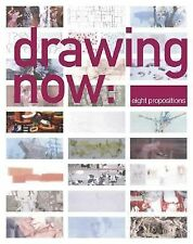 Drawing Now : Eight Propositions by Laura Hoptman (2002, Paperback)