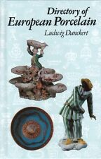 Directory of European Porcelain: Marks, Makers and Factories, 4th Edition